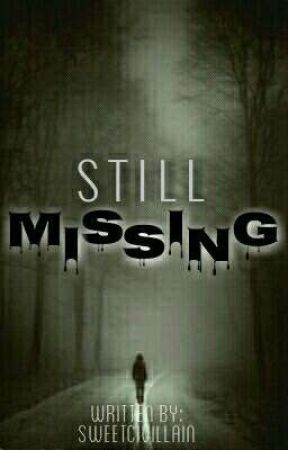 Still Missing [ONGOING] by SweetCivillain