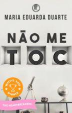 Não me T.O.C by MadduNyah