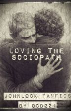 Loving The Sociopath (Johnlock) by caitlin_evansxx
