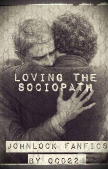 Loving The Sociopath (Johnlock)