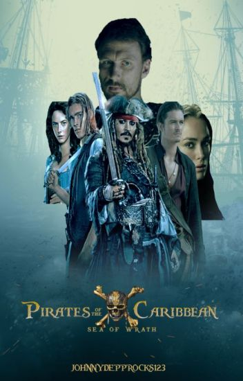 Pirates of the Caribbean: Sea of Wrath - johnnydeppRocks123 - Wattpad