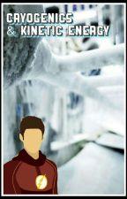 Cryogenics & Kinetic Energy by SnowbarryFamily