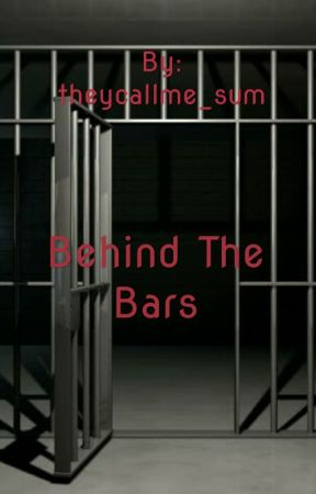 Behind the Bars by theycallme_sum