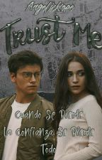Trust Me [Gastina] [Cancelada] by angelickope