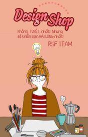 Đọc Truyện [ RSF Team ] DESIGN SHOP - RSFTeam