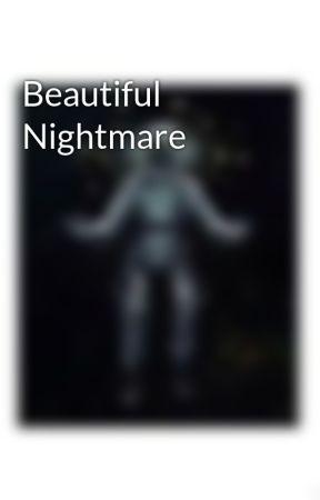 Beautiful Nightmare by Toka_Tawfixx