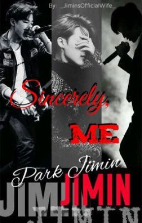 Sincerely, Me [A Park Jimin Fanfiction] by _JiminsOfficialWife_