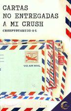 Cartas no entregadas a mi crush by creepyotaku-32-A-L