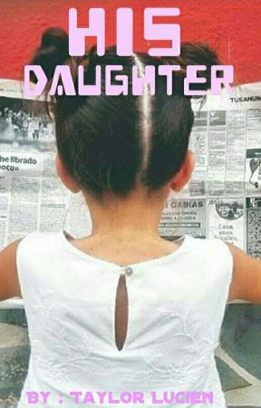 His Daughter  by TaylorLucien2
