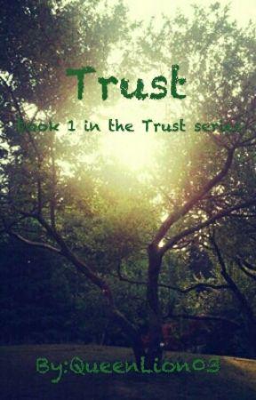 Trust (Book 1) by QueenLion03
