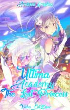Ultima Academy: The Lost Princess by Treesha_CatL0ver