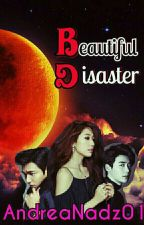 Beautiful Disaster by AndreaNadz01