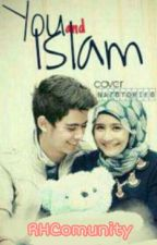 You And Islam by RHbiesyarief
