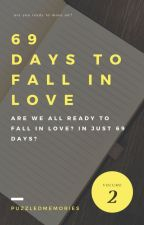 69 days to fall inlove by puzzledmemories