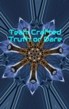 Team Crafted Truth or Dare by ACupOfFancyTea