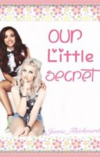 Our Little Secret (Jerrie Thirlwards) by Jerrie_Thirlwards