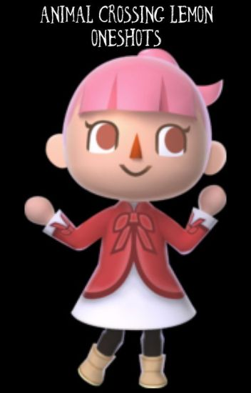 Animal Crossing Lemon Oneshots [Request Open] [boy&girl]