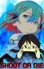 Shoot Or Die by MisakaLovesYou