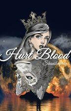 Hurt Blood (Selesai) by ShanikaLMW09