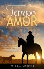 Tempo de Amor - O Amor Pode Ser Forte o Bastante Para Sobreviver Ao Tempo? by AnaPaula01
