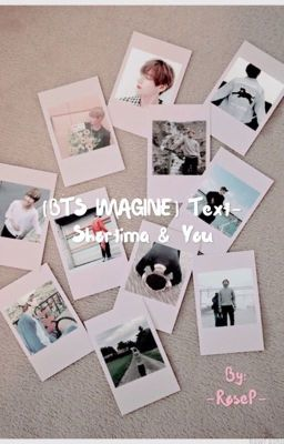 •[BTS IMAGINE] Text-Shortima & You•