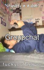 Groupchat by fuckyoujaegan