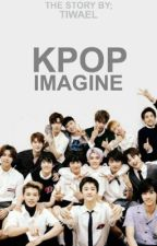 Kpop Imagine by TIWAEL