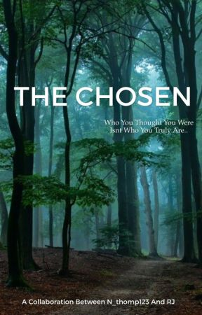 The Chosen by n_thomp123