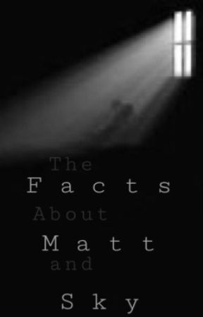 The Facts About Matt and Sky by shesaidishouldwrite