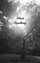 Silent Speaking by Jay13is16plus17