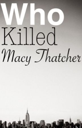 Who Killed Macy Thatcher by ikigaiday