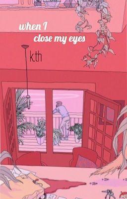 Đọc truyện k.th | khi em nhắm mắt