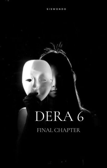 Dera 5 : Of The And | Final Chapter