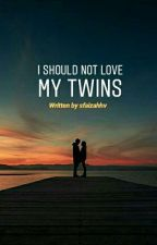 I Should Not Love My Twins by sfaizahhv
