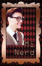 Mi Nerd (Marcel&tú) by marianaac9813