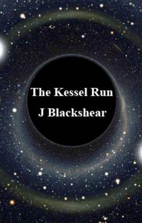 The Kessel Run by jblackshear