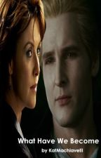 What have we become? (A Carlisle Cullen Love Story) by BaileyPendragon