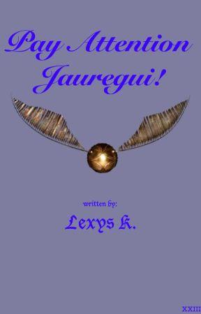 Pay Attention Jauregui! (Harry Potter!AU) by Drunk_Breadstick