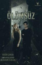 ÖLÜMSÜZ  by yaren_cakar35