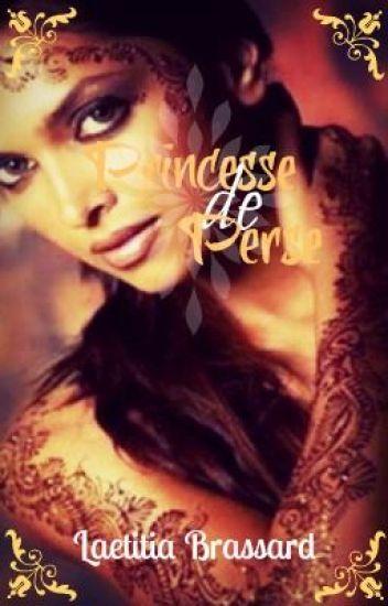 Princesse de Perse - Tome 1 {Terminé}