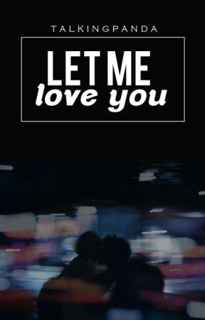 Let Me Love You by TalkingPanda