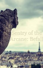 Sentry of the Arcane: Befall by FitzroyVacker
