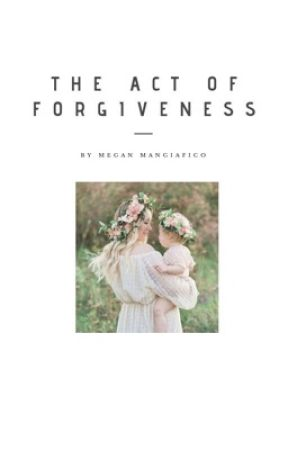 The Act of Forgiveness by meg_cheers
