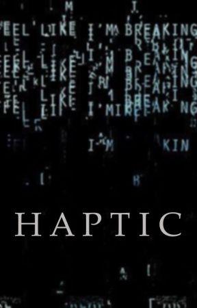 Haptic [HANNIGRAM] by humanveil