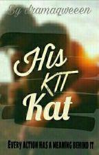 His Kit Kat  by dramaqweeen