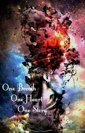 One breath One Heart One Story  by AJSimagine