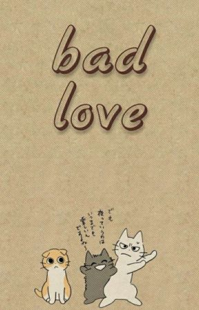 Bad Love ✔ by fartiraz