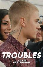 troubles ● bieber by BelieveAndRose