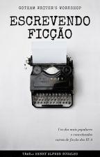 Escrevendo Ficção - Gotham Writer's Workshop by HenryAlfredBugalho