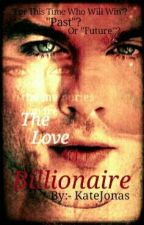 The Love Of Billionaire by katejonas18